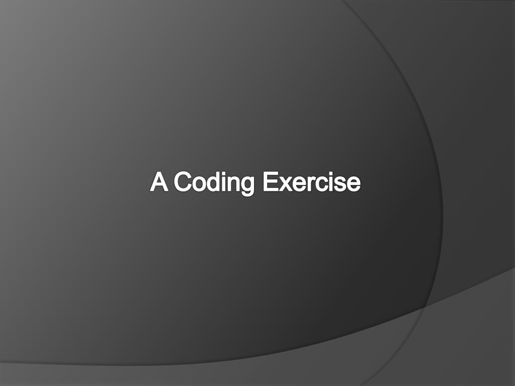 A Coding Exercise
