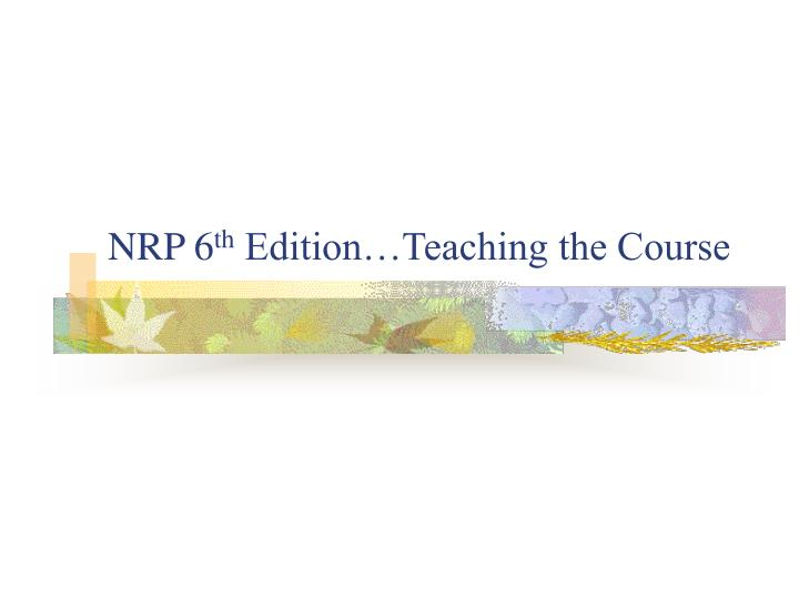 nrp 6 th edition teaching the course n.