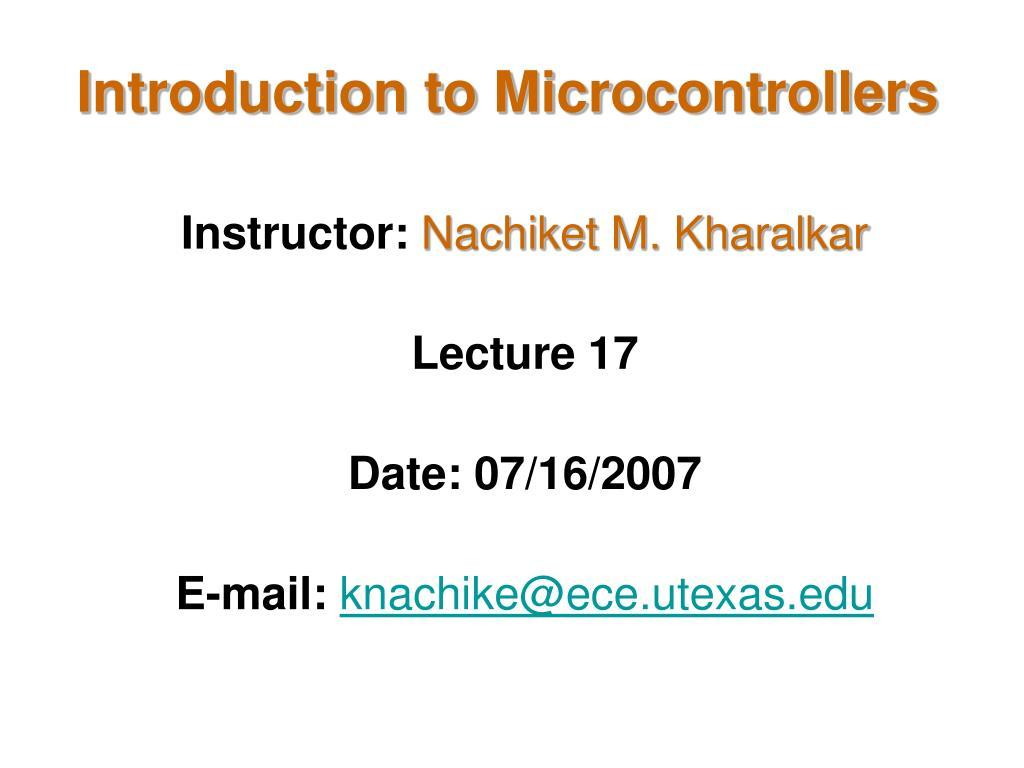 instructor nachiket m kharalkar lecture 17 date 07 16 2007 e mail knachike@ece utexas edu l.