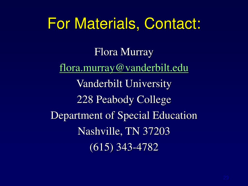 For Materials, Contact: