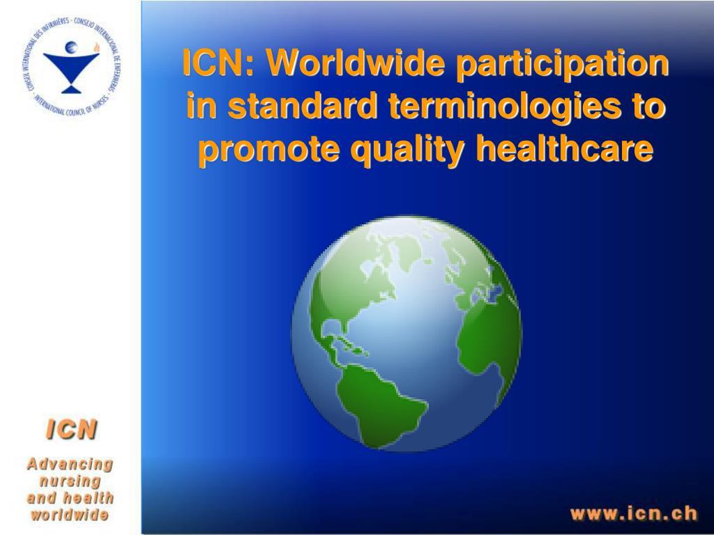 ICN: Worldwide participation