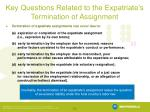 key questions related to the expatriate s termination of assignment