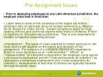pre assignment issues