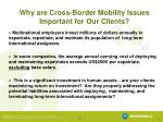 why are cross border mobility issues important for our clients
