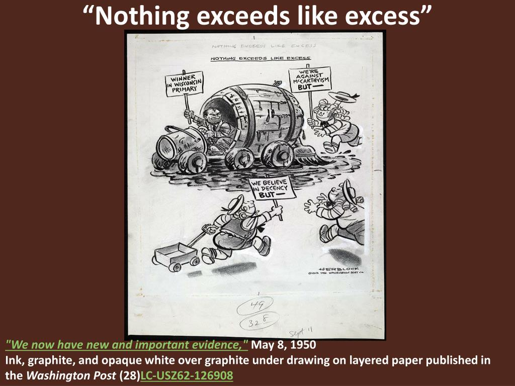 """Nothing exceeds like excess"""