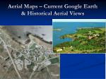 aerial maps current google earth historical aerial views