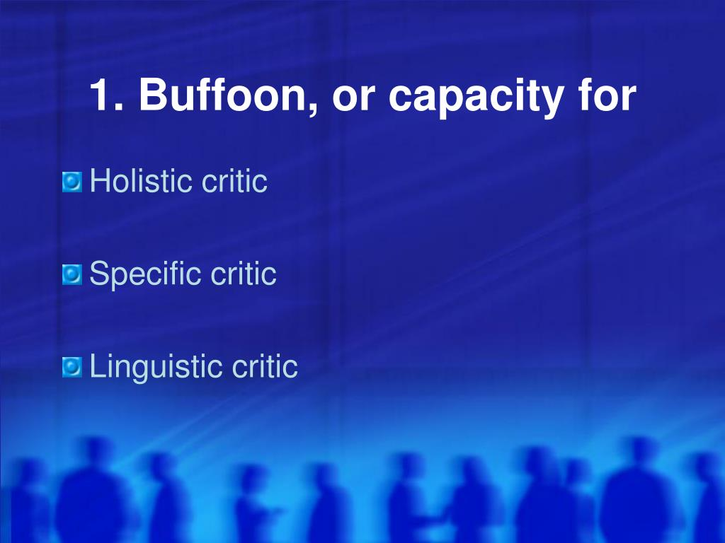 1. Buffoon, or capacity for
