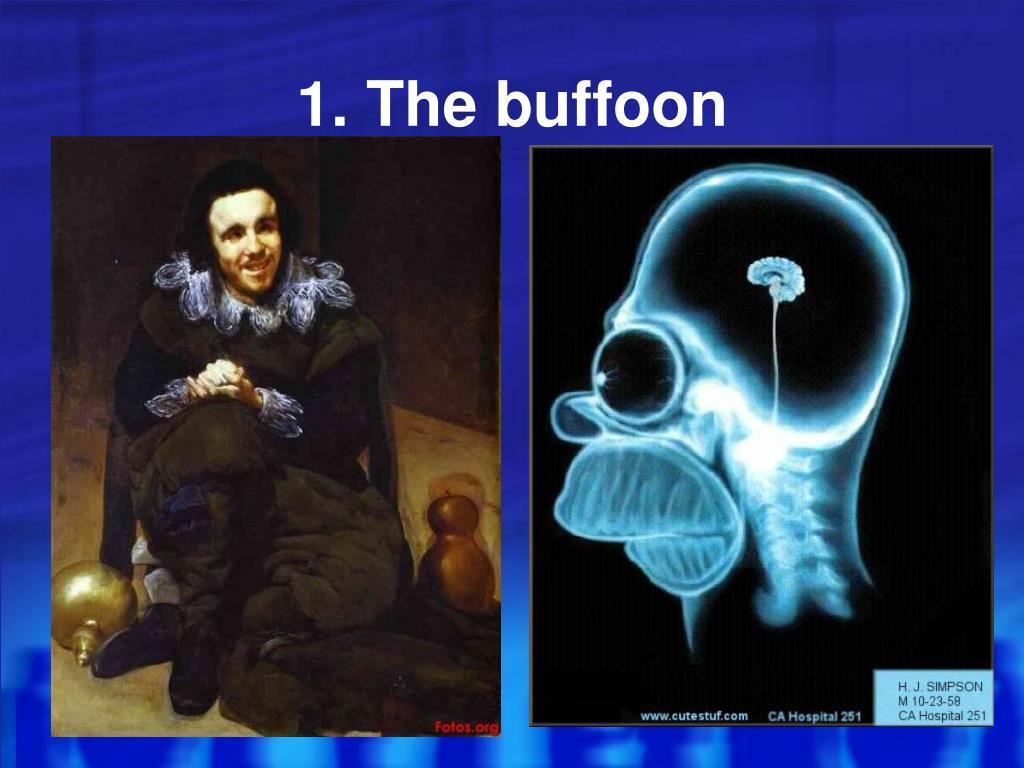 1. The buffoon