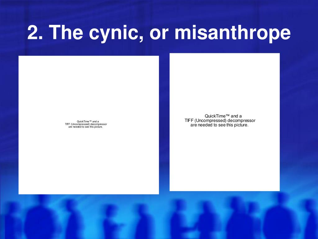 2. The cynic, or misanthrope
