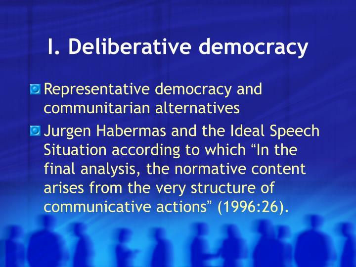 I deliberative democracy