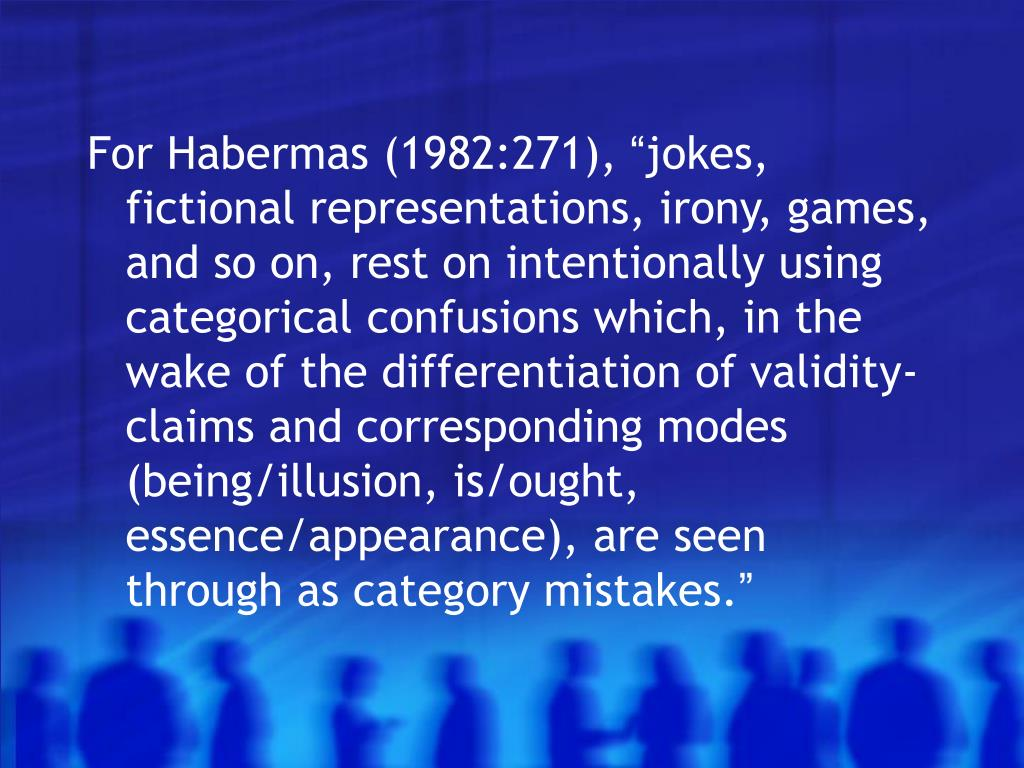 For Habermas (1982:271),