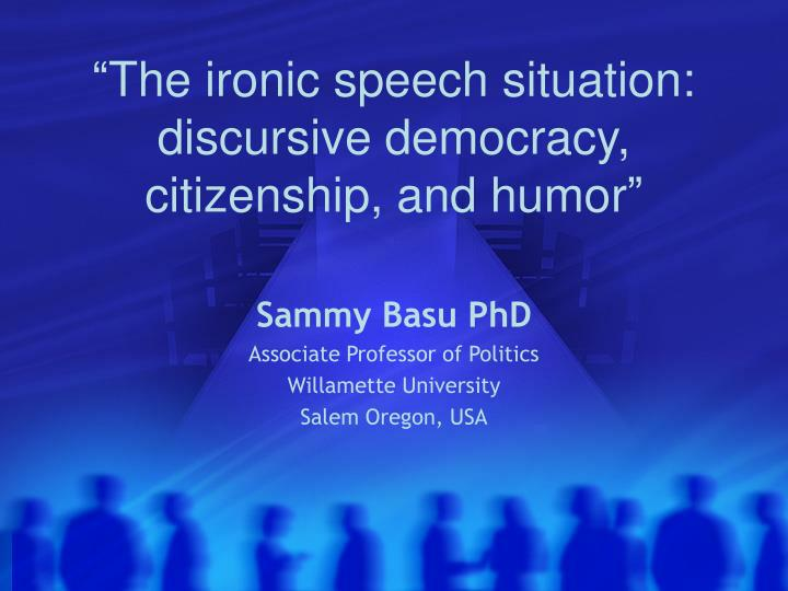The ironic speech situation discursive democracy citizenship and humor