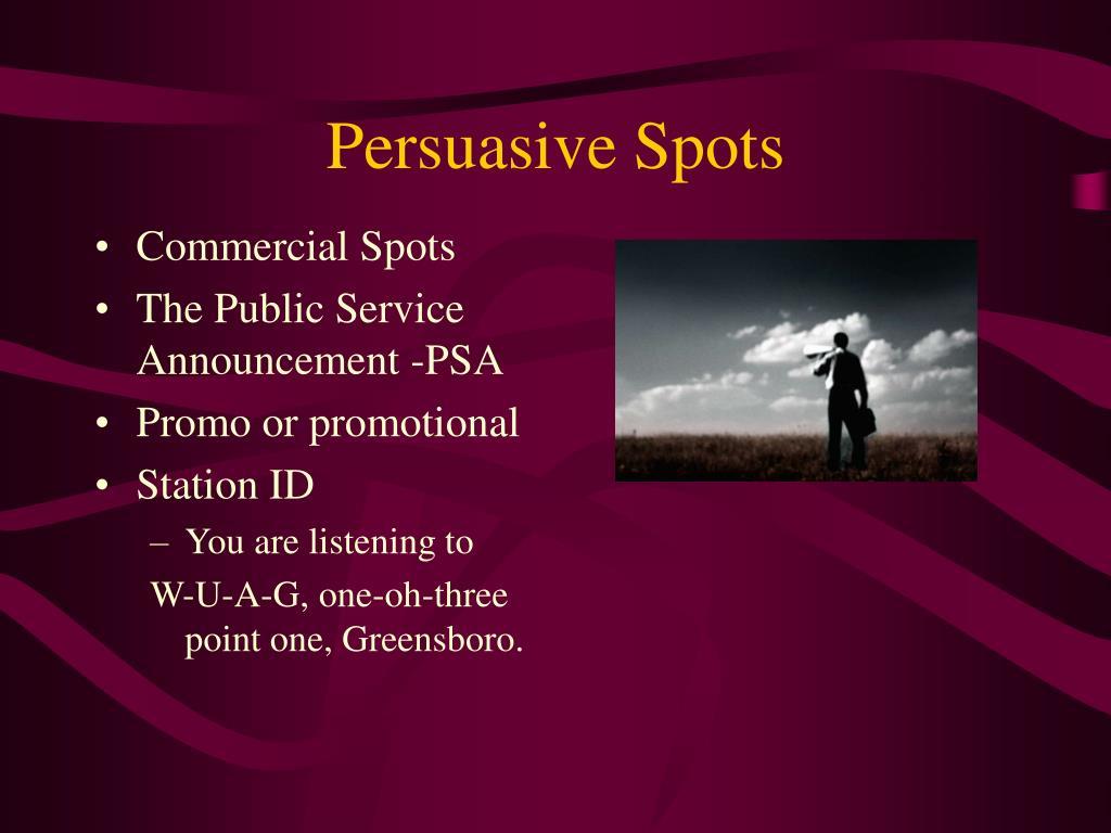 Persuasive Spots