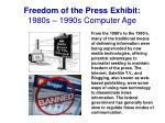 freedom of the press exhibit 1980s 1990s computer age