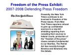 freedom of the press exhibit 2007 2008 defending press freedom