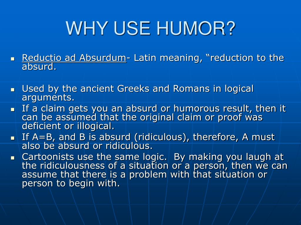 WHY USE HUMOR?