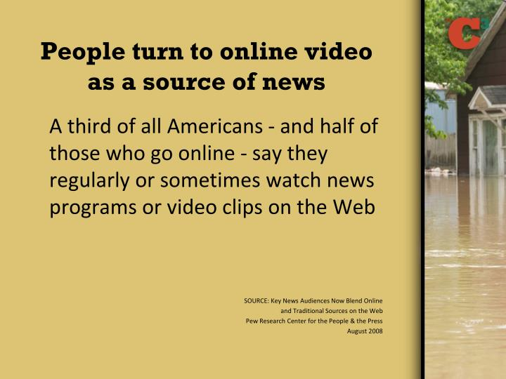 People turn to online video as a source of news