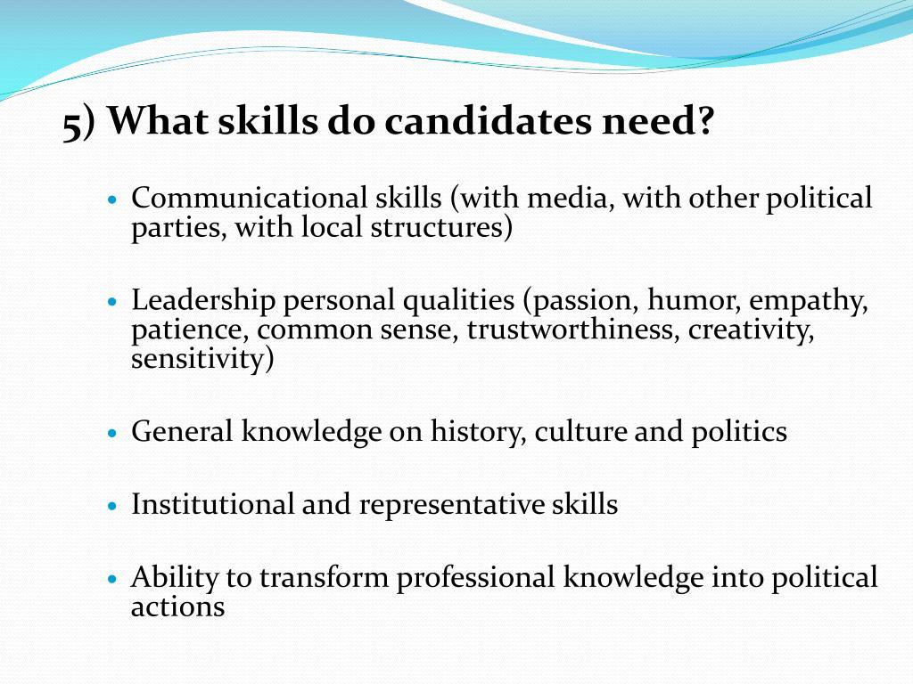 5) What skills do candidates need?