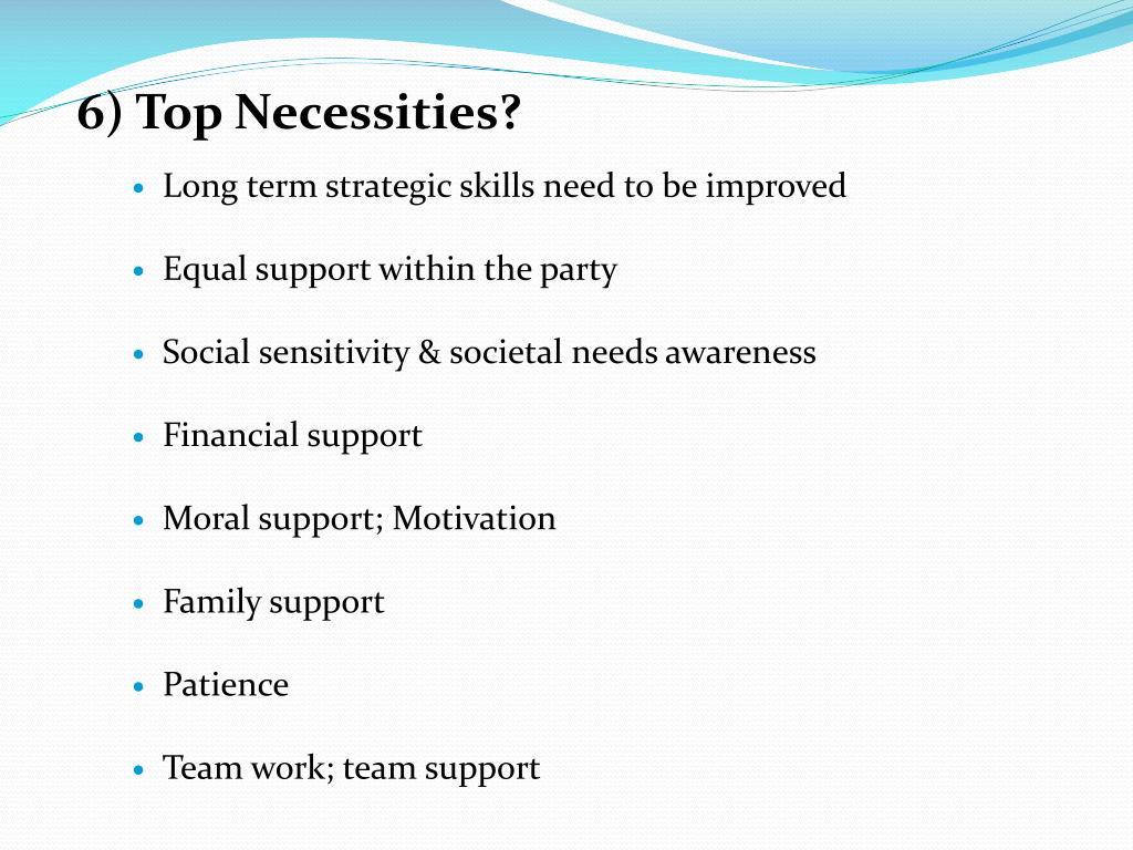 6) Top Necessities?