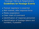 hostage taking negotiations guidelines for hostage events