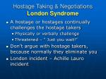 hostage taking negotiations london syndrome