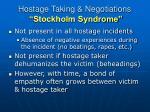 hostage taking negotiations stockholm syndrome