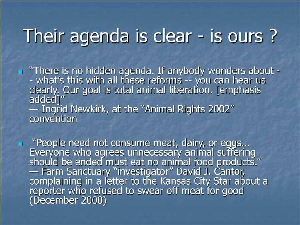 Their agenda is clear - is ours ?