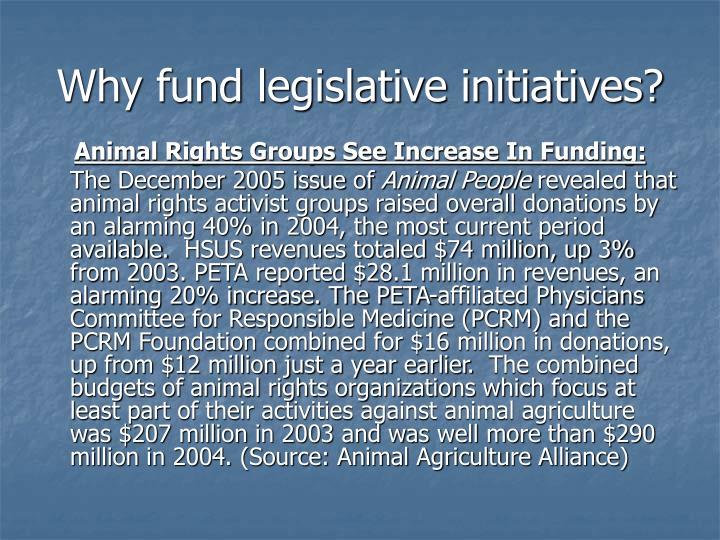 Why fund legislative initiatives