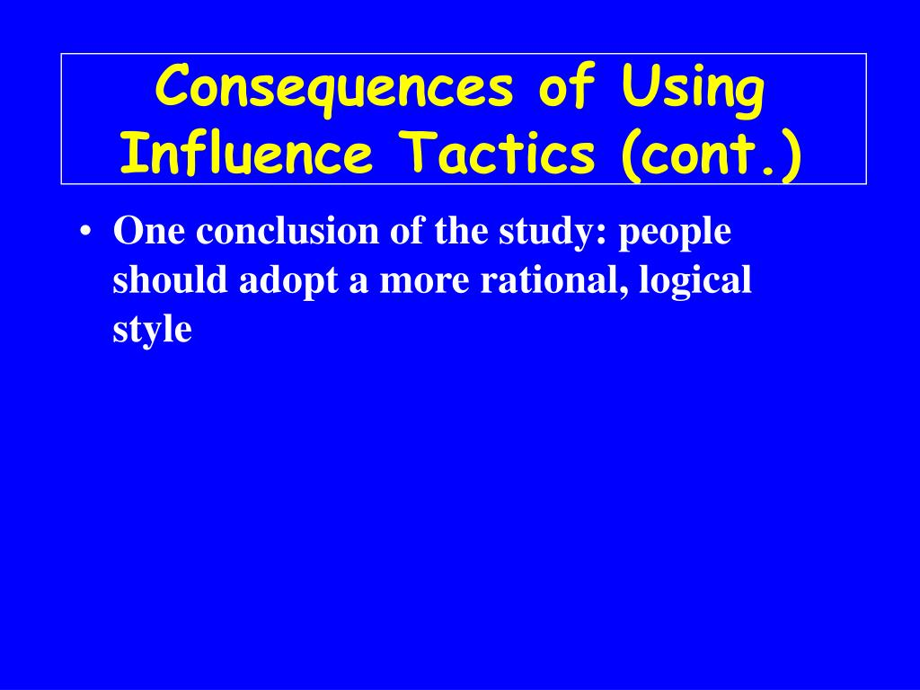 Consequences of Using Influence Tactics (cont.)