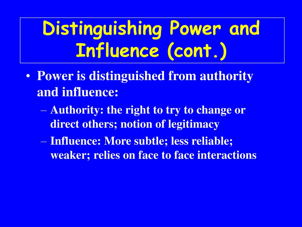 Distinguishing Power and Influence (cont.)