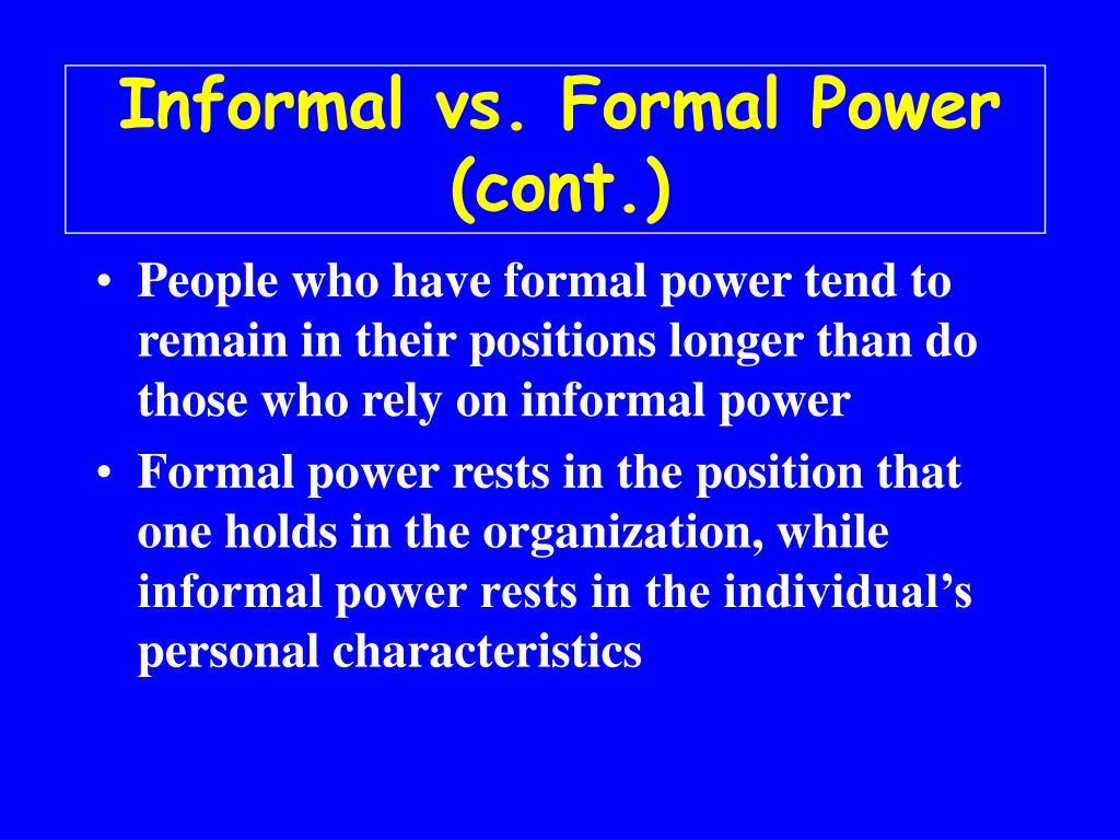 Informal vs. Formal Power (cont.)