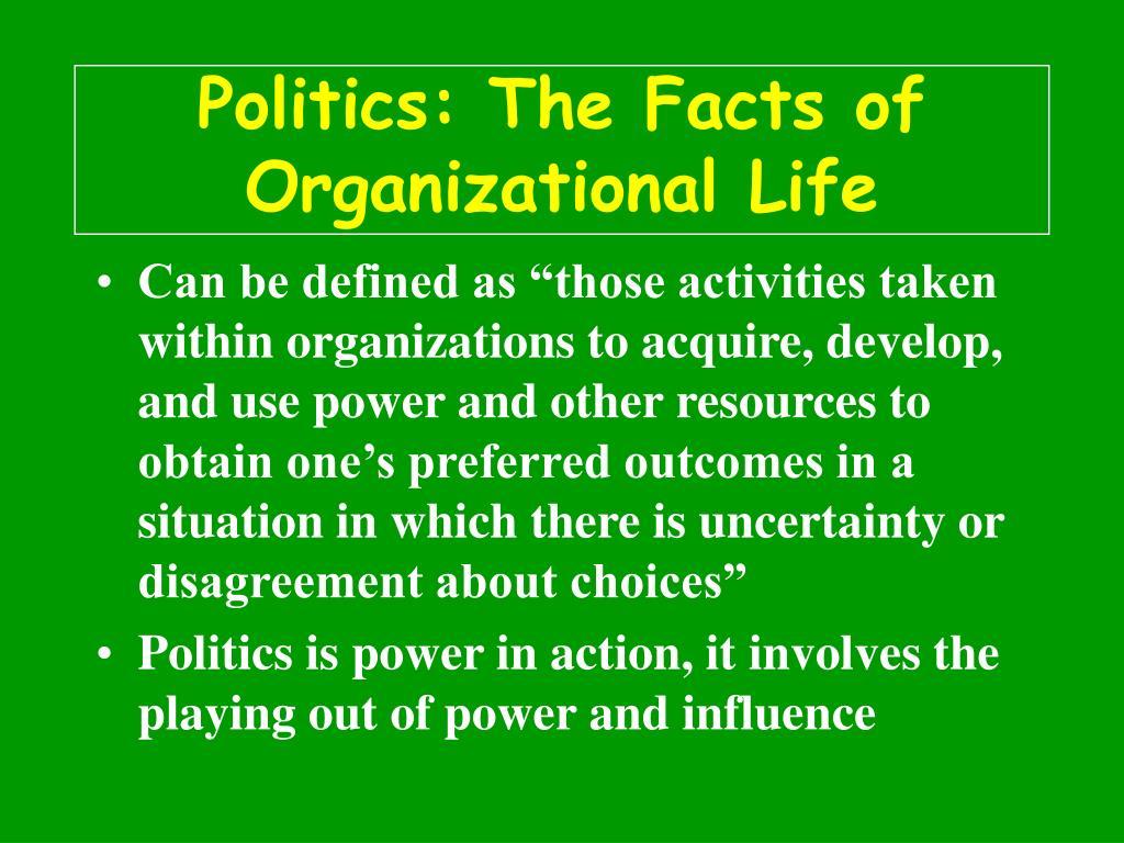 Politics: The Facts of Organizational Life