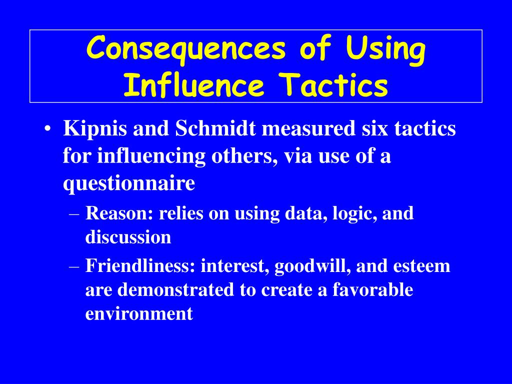 Consequences of Using Influence Tactics