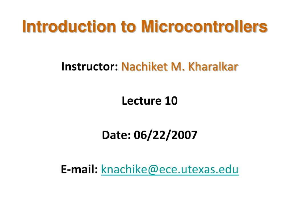 instructor nachiket m kharalkar lecture 10 date 06 22 2007 e mail knachike@ece utexas edu l.