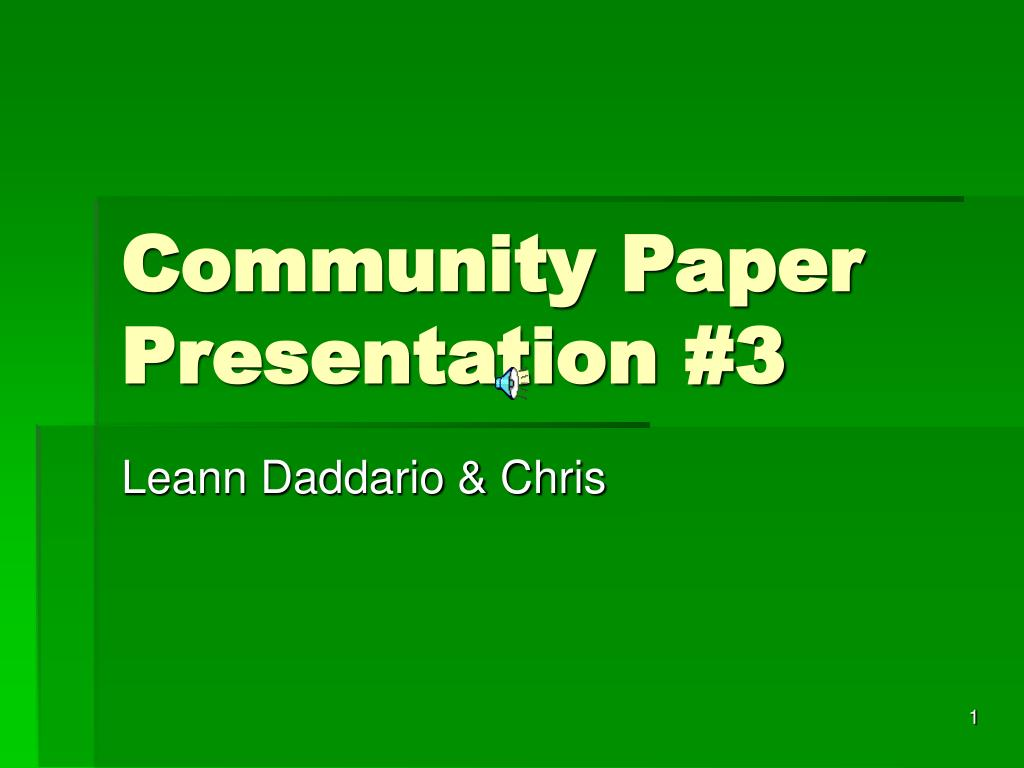 community paper presentation 3 l.