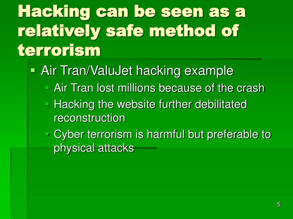Hacking can be seen as a relatively safe method of terrorism
