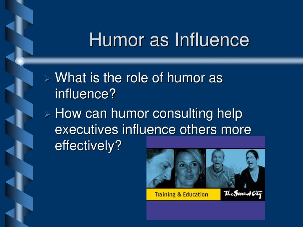 Humor as Influence