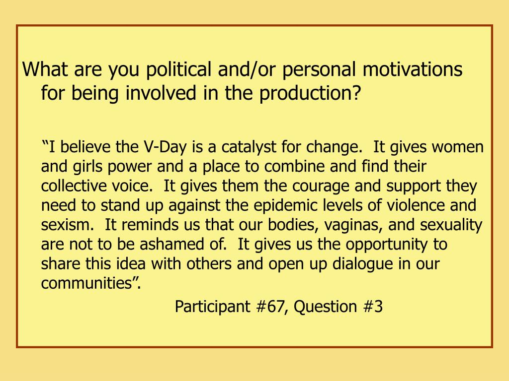 What are you political and/or personal motivations for being involved in the production?