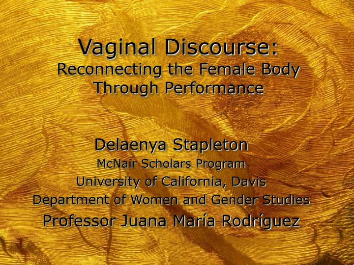 Vaginal discourse reconnecting the female body through performance