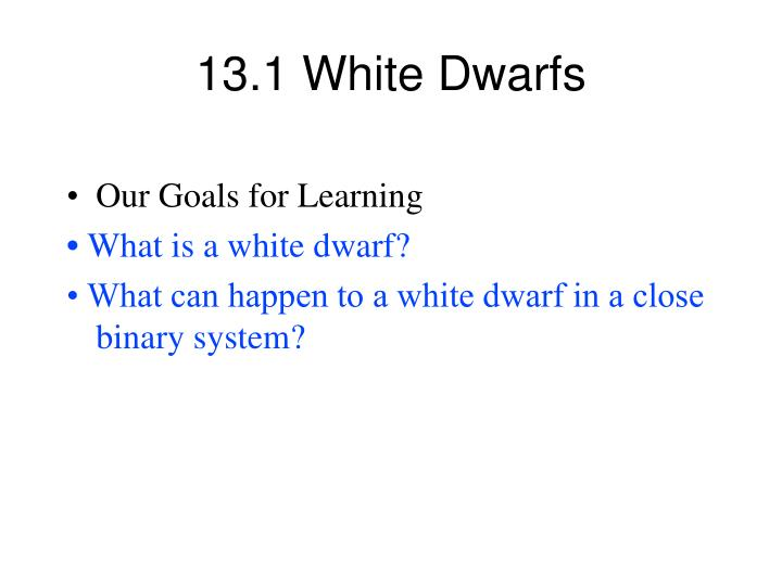 13 1 white dwarfs