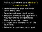 archetypal elements of children s or family movie
