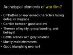 archetypal elements of war film