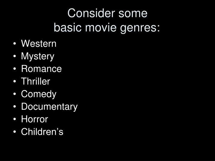 Consider some basic movie genres