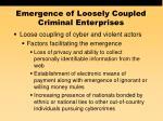 emergence of loosely coupled criminal enterprises49
