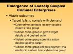 emergence of loosely coupled criminal enterprises52
