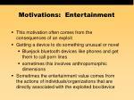 motivations entertainment