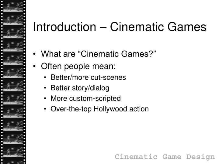 Introduction cinematic games