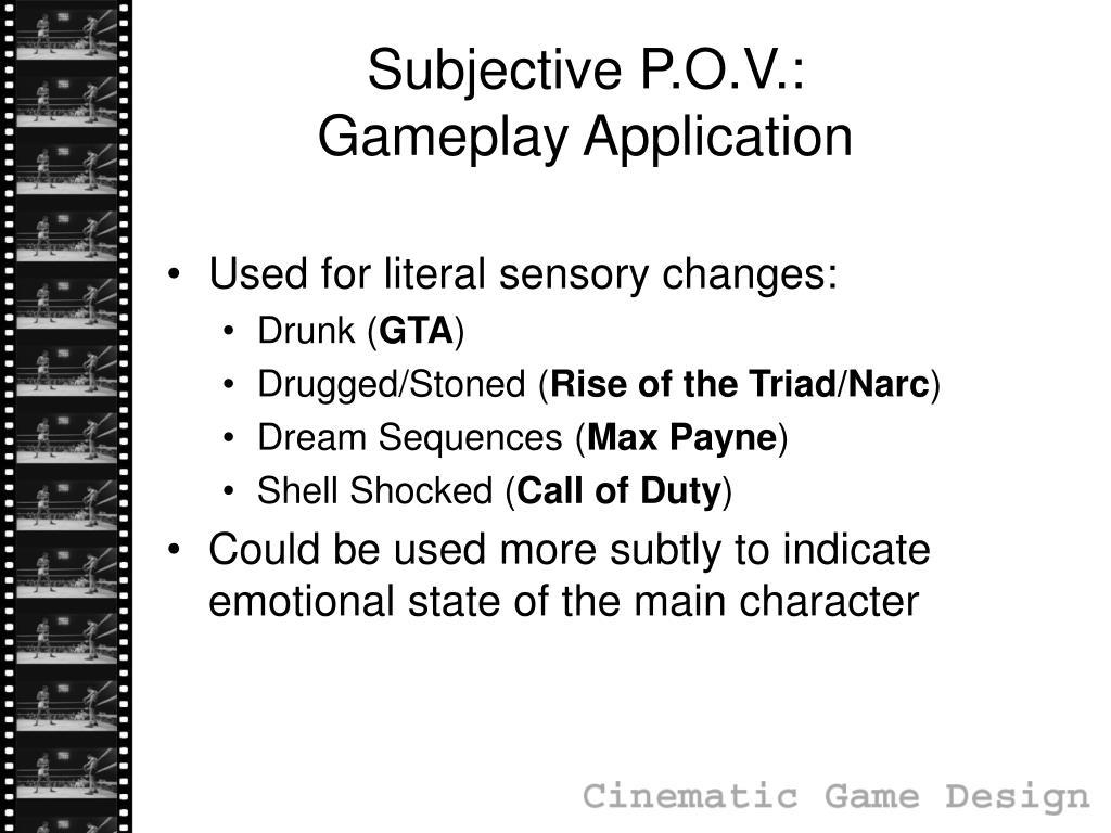 Subjective P.O.V.: