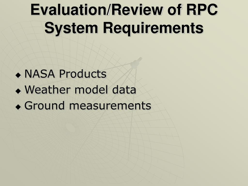 Evaluation/Review of RPC System Requirements