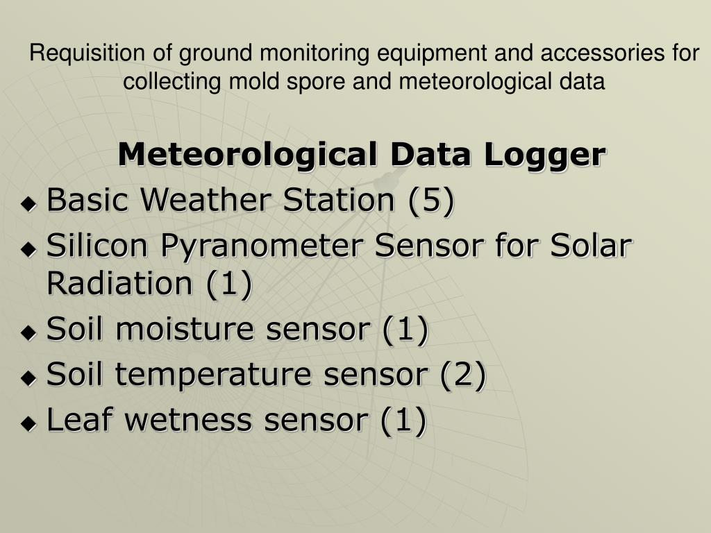 Requisition of ground monitoring equipment and accessories for collecting mold spore and meteorological data